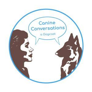 canine conversations best dog training podcast